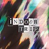 Indoor Trip