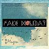 Fake Holiday