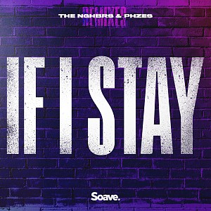 The NGHBRS & PHZES - If I Stay (PuFFcorn Remix)