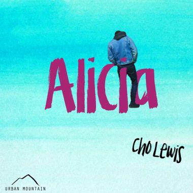 Alicia - Cho Lewis (Urban Mountain)