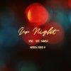 风子K4ZE - Ur Night Feat. Bambii
