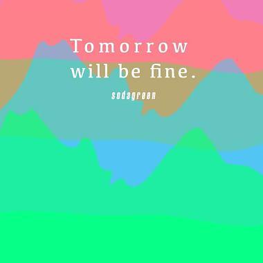 Tomorrow will be fine(instrumental demo)