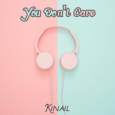 Kinail - You Don't Care