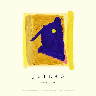 HowZ - Jet Lag ft. Ann