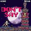 Don't Say (feat. Dena)