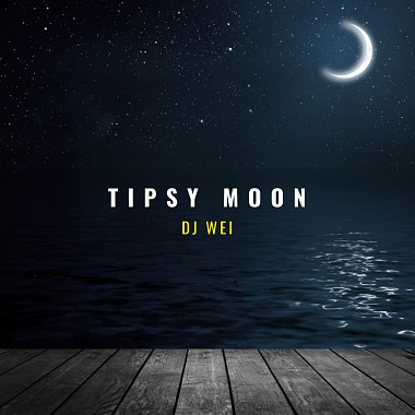 Tipsy Moon 微醺月 / DJ Wei