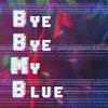 Bye Bye My Blue (Demo)