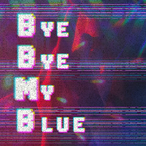 Bye Bye My Blue (Demo)