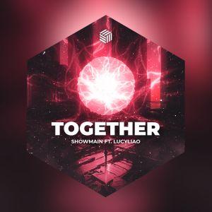 Showmain ft. Lucyliao - Together (Radio Edit)