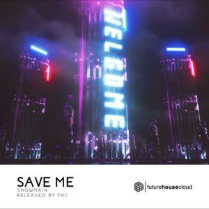 Showmain - Save Me (Radio Edit)