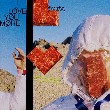 I Love You More (than adore)